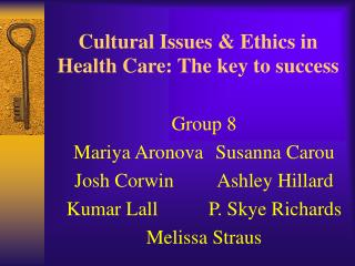 Cultural Issues & Ethics in Health Care: The key to success