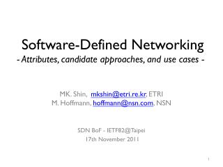 Software-Defined Networking  - Attributes, candidate approaches, and use cases -