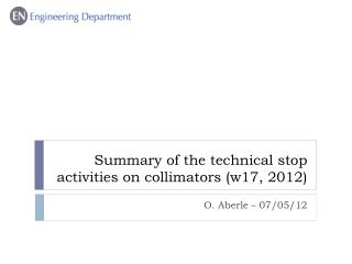 Summary of the technical  stop activities  on  collimators  (w17, 2012)