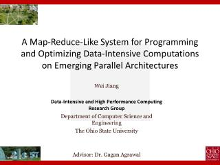 Wei Jiang Data-Intensive and High Performance Computing Research Group