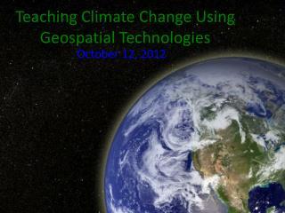 Teaching Climate Change Using Geospatial Technologies