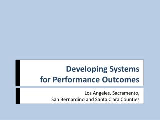 Developing Systems for Performance Outcomes