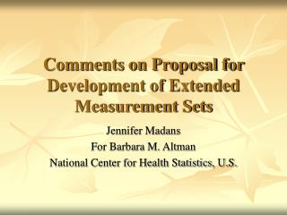 Comments on Proposal for Development of Extended Measurement Sets