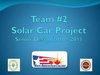 Team #2  Solar Car Project Senior Design 2010 - 2011