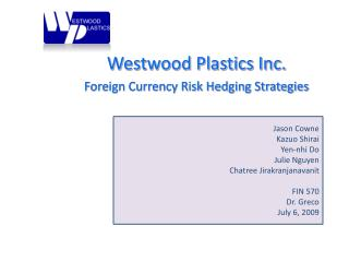 Westwood Plastics Inc. Foreign Currency Risk Hedging Strategies