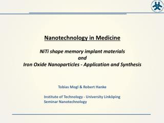 Nanotechnology in Medicine NiTi  shape memory implant materials  and