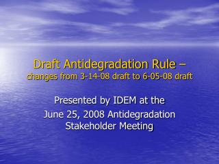 Draft Antidegradation Rule –  changes from 3-14-08 draft to 6-05-08 draft