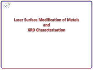 Laser Surface Modification of Metals and XRD Characterisation