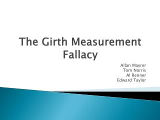 The Girth Measurement Fallacy