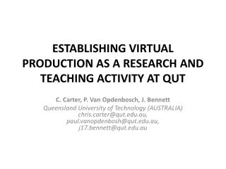 ESTABLISHING VIRTUAL PRODUCTION AS A RESEARCH AND TEACHING ACTIVITY AT QUT