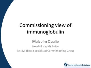 Commissioning view of immunoglobulin