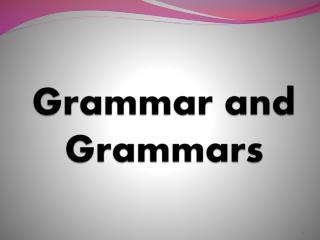 Grammar and Grammars