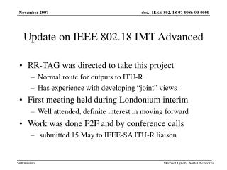 Update on IEEE 802.18 IMT Advanced