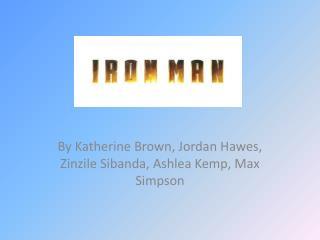 By  Katherine Brown, Jordan Hawes,  Zinzile Sibanda , Ashle a Kemp, Max Simpson