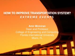 How to improve transportation system?  Extreme Events