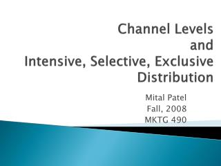 Channel Levels  and Intensive, Selective, Exclusive Distribution