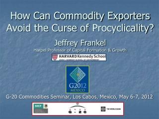 Energy Economics   I  Jeffrey Frankel Harpel Professor, Harvard University