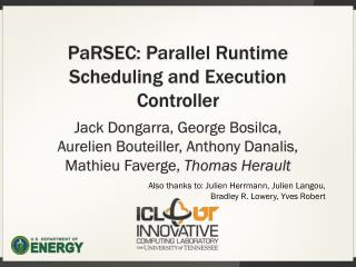 PaRSEC : Parallel Runtime Scheduling and Execution Controller