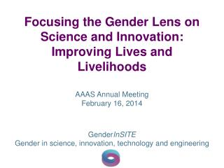 Focusing the Gender Lens  on  Science and Innovation:  Improving  Lives and Livelihoods