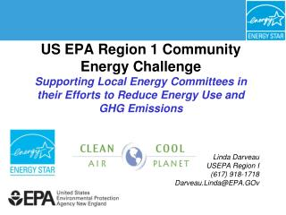 US EPA Region 1 Community Energy Challenge Supporting Local Energy Committees in their Efforts to Reduce Energy Use and