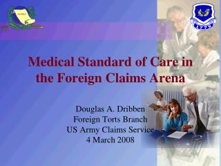 Medical Standard of Care in the Foreign Claims Arena