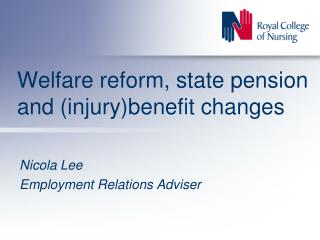 Welfare reform, state pension and (injury)benefit changes