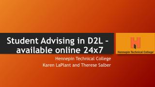 Student  Advising in D2L – available  online  24x7