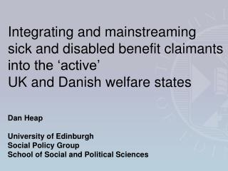 Dan Heap University of Edinburgh Social Policy Group School of Social and Political Sciences