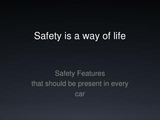 Safety is a way of life