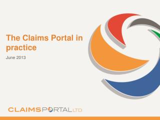 The Claims Portal in practice