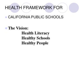 HEALTH FRAMEWORK FOR
