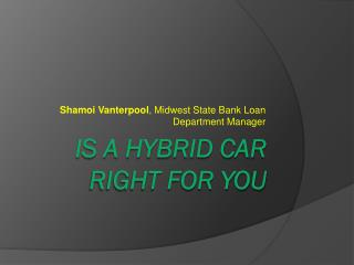 Is a hybrid car Right For You