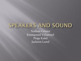 SPEAKERS AND SOUND