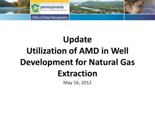 Update Utilization of AMD in Well Development for Natural Gas Extraction