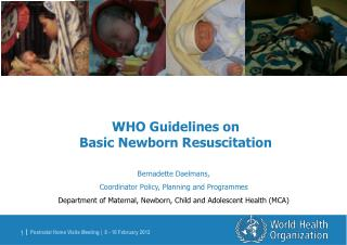 WHO Guidelines on                                                   Basic Newborn Resuscitation