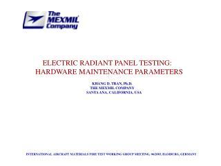 ELECTRIC RADIANT PANEL TESTING:   HARDWARE MAINTENANCE PARAMETERS