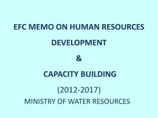 EFC MEMO ON HUMAN RESOURCES DEVELOPMENT  &  CAPACITY BUILDING (2012-2017)