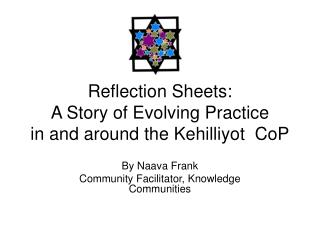 Reflection Sheets: A Story of Evolving Practice  in and around the Kehilliyot  CoP