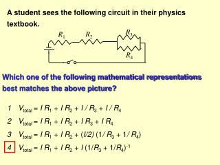 A student sees the following circuit in their physics textbook.