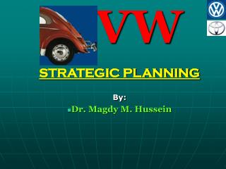 STRATEGIC PLANNING  By: Dr. Magdy M. Hussein