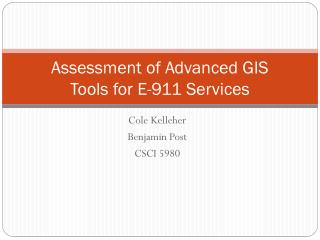 Assessment of Advanced GIS Tools for E-911 Services