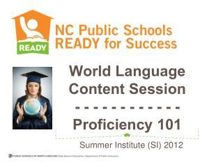 World Language Content Session - - - - - - - - - - - -  Proficiency 101