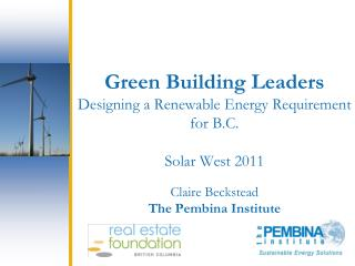 Green Building Leaders Designing a Renewable Energy Requirement for B.C. Solar West 2011