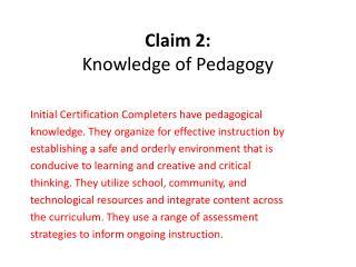 Claim 2: Knowledge of Pedagogy