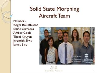 Solid State Morphing  Aircraft Team