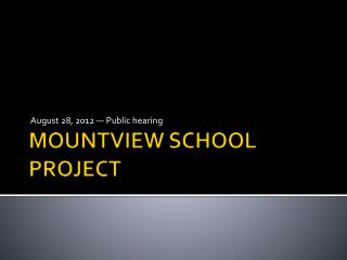 MOUNTVIEW SCHOOL PROJECT