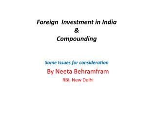 Foreign  Investment in India & Compounding Some Issues for consideration