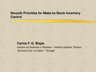 Smooth Priorities for Make-to-Stock Inventory Control