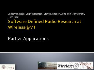 Software Defined Radio Research at  Wireless@VT Part 2:  Applications