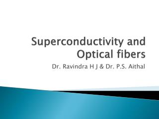 Superconductivity and Optical fibers